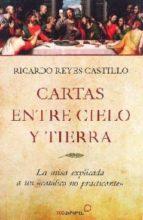El libro de Cartas entre cielo y tierra autor RICARDO REYES CASTILLO TXT!