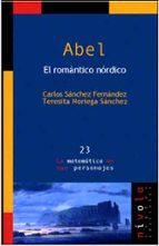 abel: el romantico nordico carlos sanchez fernandez teresita noriega sanchez 9788496566002
