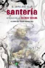 el gran libro de la santeria: introduccion a la cultura yoruba-alejandro e. delgado torres-9788496665002