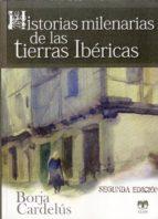 historias milenarias de las tierras ibéricas borja cardelus 9788496745902