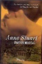 pasion mortal-anne stuart-9788496952102