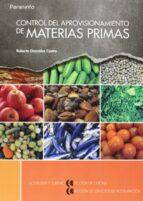 control del aprovisionamiento de materias primas roberto gonzalez castro 9788497324502