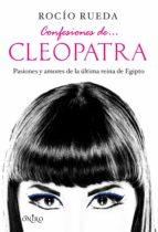 confesiones de... cleopatra (ebook) rocio rueda 9788497546102