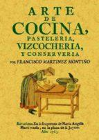 arte de cocina, pasteleria, bizcocheria y conserveria (ed. facsim il) francisco martinet montiño 9788497613002