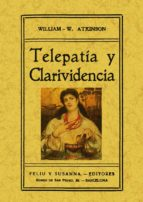 telepatia y clarividencia  (ed. facsimil) william walker atkinson 9788497616102