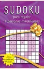 sudoku para regalar a personas maravillosas 9788497772402