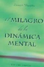 el milagro de la dinamica mental joseph murphy 9788497774802