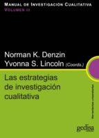 manual de investigacion cualitativa, v.iii: estrategias de invest tigacion cualitativa 9788497843102