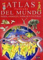 El libro de Atlas ilustrado del mundo: paises, animales, pueblos y culturas autor ELEONORA BARSOTTI DOC!