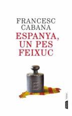 espanya, un pes feixuc-francesc cabana i vancells-9788498092202
