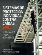 sistemas de proteccion individual contra caidas spicc: guia basica para bomberos-iñaki mentxakatorr-salvador guinot-9788498293302