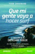 que mi gente vaya a hacer surf (2ª ed.) yvon chouinard 9788498294002