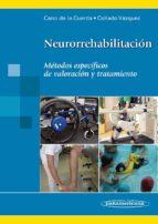 neurorrehabilitacion: metodos especificos de valoracion y tratami ento-roberto cano de la cuerda-susana collado vazquez-9788498354102