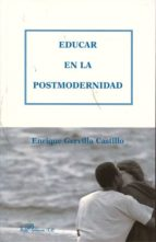 educar en la posmodernidad enrique gervilla castillo 9788498499902