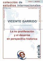 la no proliferacion y el desarme en perspectiva historica-vicente garrido-9788498605402