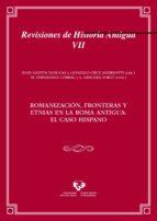 romanizacion, fronteras y etnias en la roma antigua: el caso hisp ano-9788498607802