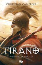 tirano: tormenta de flechas christian cameron 9788498725902