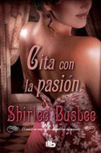 cita con la pasion-shirlee busbee-9788498728002
