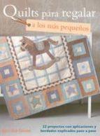 quilts para regalar a los mas pequeños barri sue gaudet 9788498742602