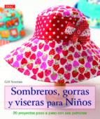 sombreros, gorras y biseras para niños gill stratton 9788498744002