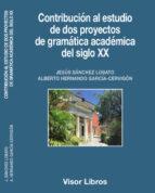 contribucion al estudio de dos proyectos de gramatica del siglo xx jesus sanchez lobato 9788498956702
