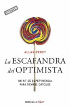 la escafandra del optimista: un kit de supervivencia para tiempos dificiles-allan percy-9788499081502