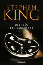despues del anochecer stephen king 9788499089102