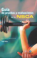 guía de pruebas y evaluaciones de la nsca (ebook) todd miller 9788499106502