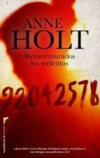 bienventurados los sedientos-anne holt-9788499183602
