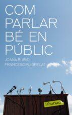 com parlar be en public joana rubio francesc puigpelat 9788499301402