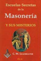 escuelas secretas de la masoneria y sus misterios c.w. leadbeater 9788499500102