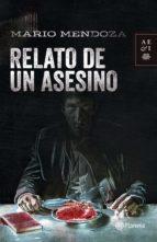 relato de un asesino - nva presentacion (ebook)-mario mendoza-9789584240002