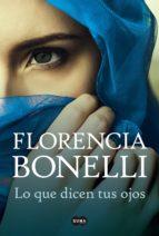 lo que dicen tus ojos (ebook) florencia bonelli 9789870420002