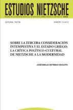 sobre la tercera consideración intempestiva y el estado griego: la crítica político-cultural de nietzsche a la modernidad (ebook)-giuliano campioni-cdlen15786602
