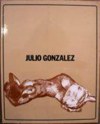 El libro de Julio gonzález. catálogo de exposición itinerante autor SUSANA CANGAS THIEBAUT EPUB!