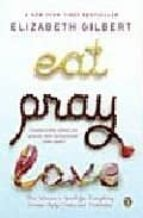 eat, pray, love elizabeth gilbert 9780143038412