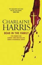 dead in the family: a true blood novel charlaine harris 9780575117112