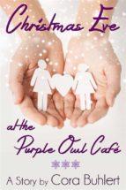 christmas eve at the purple owl café (ebook)-cora buhlert-9781311937612