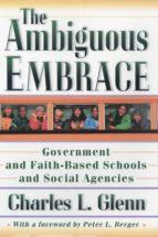 the ambiguous embrace (ebook) charles l. glenn 9781400823512