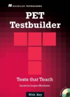 pet testbuilder with answer key: tests that teach (incluye cd) lucrecia luque mortimer 9781405063012