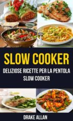 slow cooker: deliziose ricette per la pentola slow cooker (crockpot) (ebook)-9781547500512