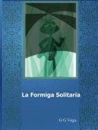 A FORMIGA SOLITÁRIA
