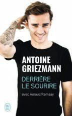 derriere le sourire-antoine griezmann-9782290163412