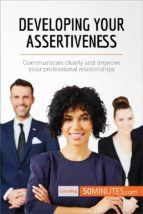 developing your assertiveness (ebook)  50minutes.com 9782808000512