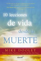 10 lecciones de vida desde la muerte (ebook)-mike dooley-9786073138512