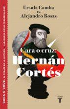 cara o cruz: hernán cortés (ebook)-úrsula camba-alejandro rosas-9786073173612