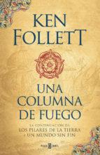UNA COLUMNA DE FUEGO (SAGA LOS PILARES DE LA TIERRA 3) (EBOOK)