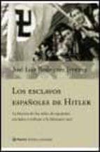 los esclavos españoles de hitler-jose luis rodriguez jimenez-9788408042112
