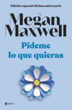 pídeme lo que quieras (ebook)-megan maxwell-9788408044512