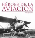 heroes de la aviacion marc bernard 9788408073512
